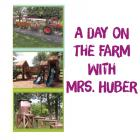 A Day on the Farm with Mrs. Huber