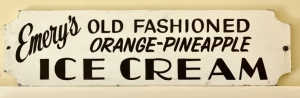 "Vintage ""Emery's Old Fashioned Orange-Pineapple Ice Cream"" Hand Painted Sign"